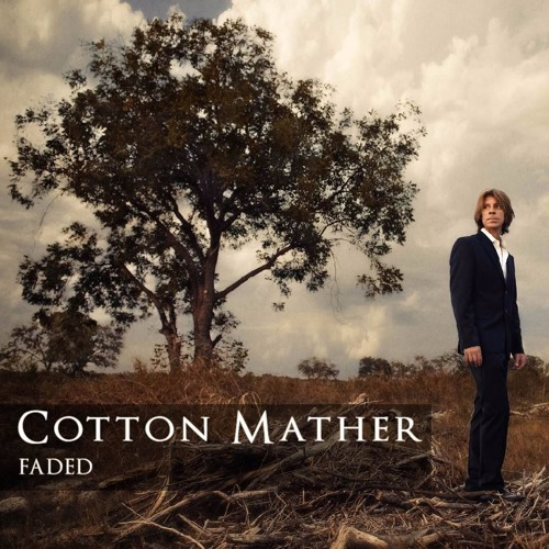 Cotton Mather - Faded (Robert Harrison vocal version)