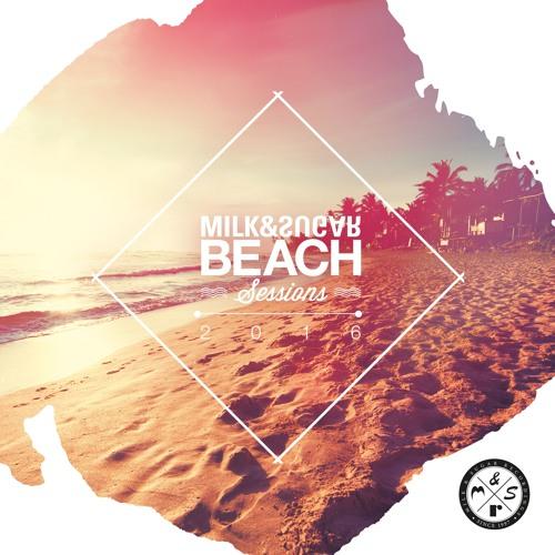 MILK & SUGAR - BEACH SESSIONS 2016 (Minimix)