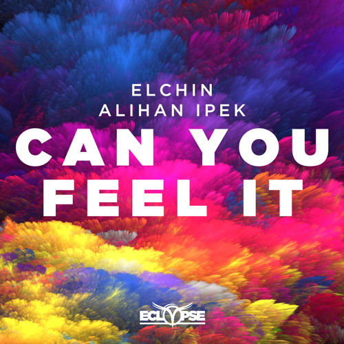 Elchin x Alihan Ipek - Can You Feel It [FREE DOWNLOAD]