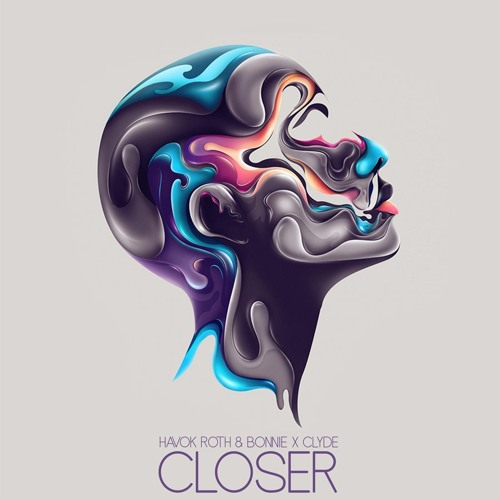Havok Roth & Bonnie X Clyde - Closer