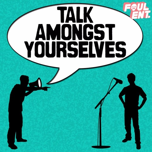Talk Amongst Yourselves - The Job Interview Special