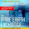 The Rare Earth Exchange by Bernard Besson, translator by Sophie Weiner, Narrated by Mike Ortego