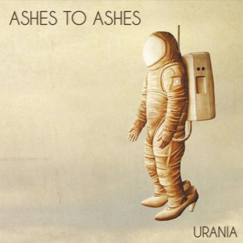 ASHES TO ASHES - URANIA