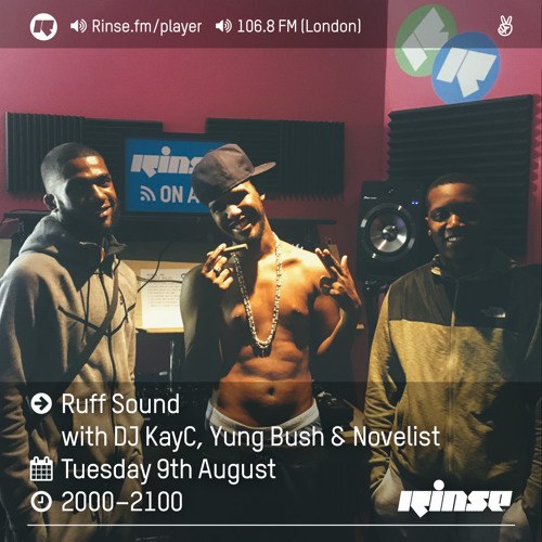 Rinse FM Podcast - Ruff Sound w/ Novelist, Yung Bush & KayC - 9th August 2016