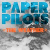 Paper Pilots - The Weather