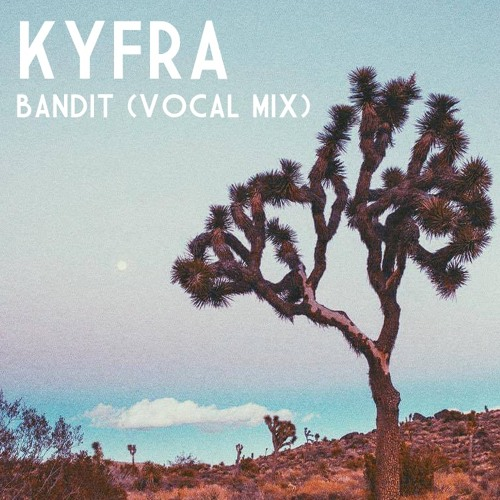 Kyfra - Bandit (Vocal Mix)