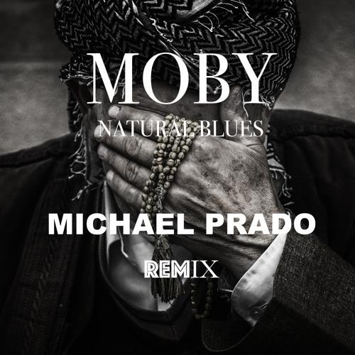 Moby - Natural Blues (Michel Prado Remix)