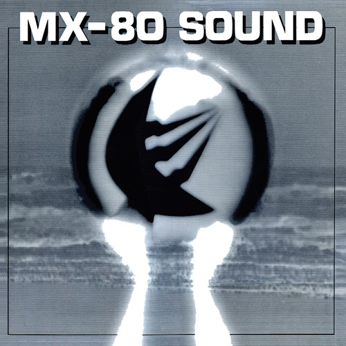 Someday You'll Be King - MX-80 Sound