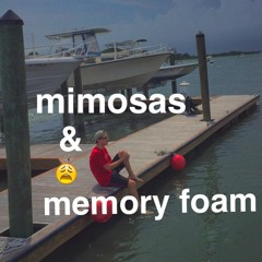 mimosas and memory foam