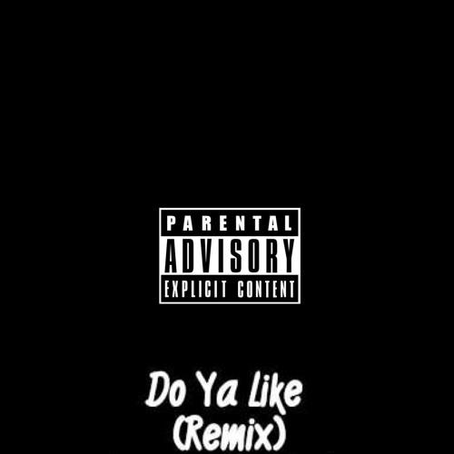 Do Ya Like(Remix)