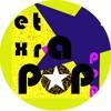 Extra Noir Podcast - Extra Pop!