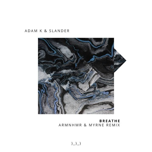 ADAM K & SLANDER  - BREATHE ft. Matthew Steeper & Haliene (ARMNHMR & MYRNE REMIX)