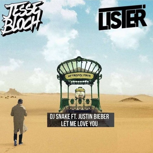 Let Me Love You (Jesse Bloch & Lister Bootleg) CLICK BUY FOR FREE DOWNLOAD