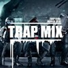 Trap Mix- The Best Of Trap Music 1 Hour
