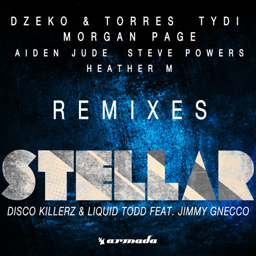 Disco Killerz & Liquid Todd feat. Jimmy Gnecco - Stellar (Aiden Jude Remix)