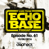 Echo Base Podcast No.61 (10/08/2016) FREE DOWNLOAD
