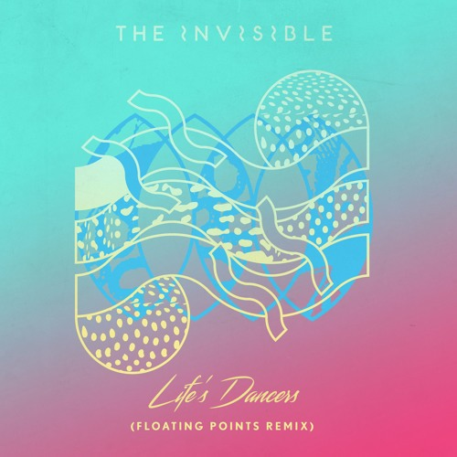 The Invisible - 'Life's Dancers' (Floating Points Remix)