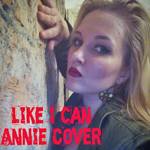 Like I Can - Sam Smith ( Cover by Annie)
