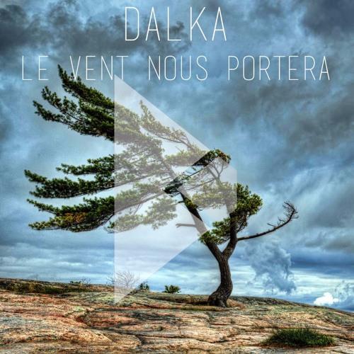 Dalka le vent nous portera by dalka free listening on - Partition guitare le vent nous portera ...