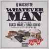 Q Machette - WhateverMan Remix Feat. Gucci Mane & Yung Luciano