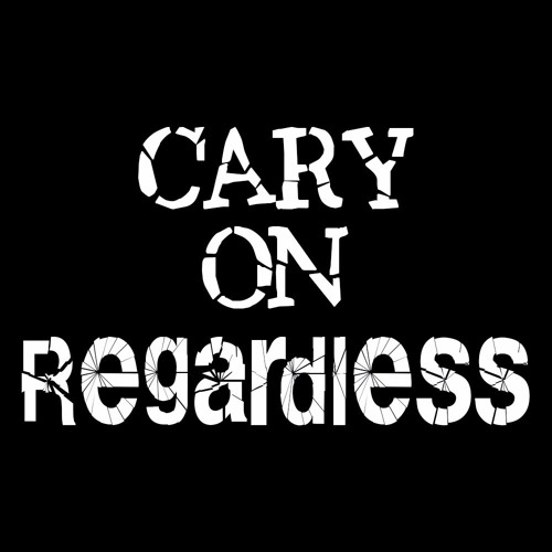 Cary On Regardless