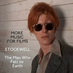 More Music For Films - Stockwell - The Man Who Fell To Earth