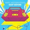 Marc Moosbrugger - Keep Moving