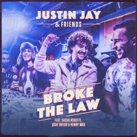 Justin Jay & Friends - Broke the Law