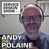 Service Design is fractal / Andy Polaine / Episode #10