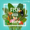 Fish - Rock The Boat [click 'buy' for FREE DL]
