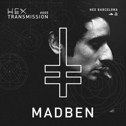 HEX Transmission #005 - Madben