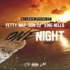 One Night - DJ Louie Styles Ft. Don Lu , Fetty Wap & King Nells