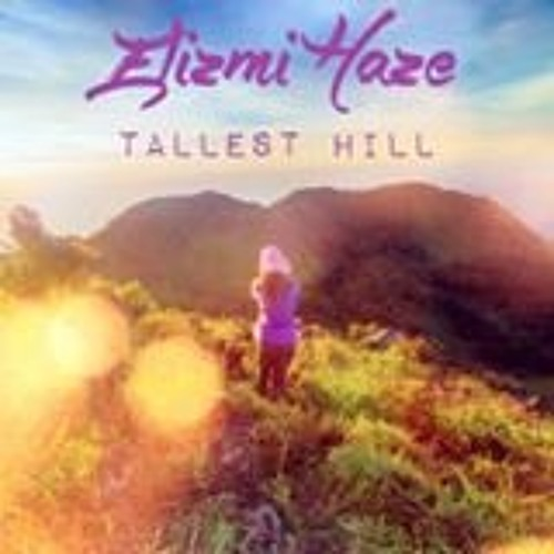 Elizmi Haze - Demo The Tallest Hill