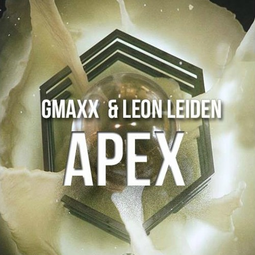 GMAXX & Leon Leiden - Apex (Original Mix)