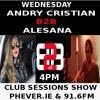 Andry Cristian b2b Alesana @ Club Sessions Show on Phever Radio Ireland