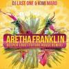Aretha Franklin: Deeper Love Remix (Future House) DJ LAST ONE & KIMI MARO