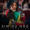 Anitta - Sim ou Não (feat. Maluma) [Ao Vivo no Caldeirão do Huck]