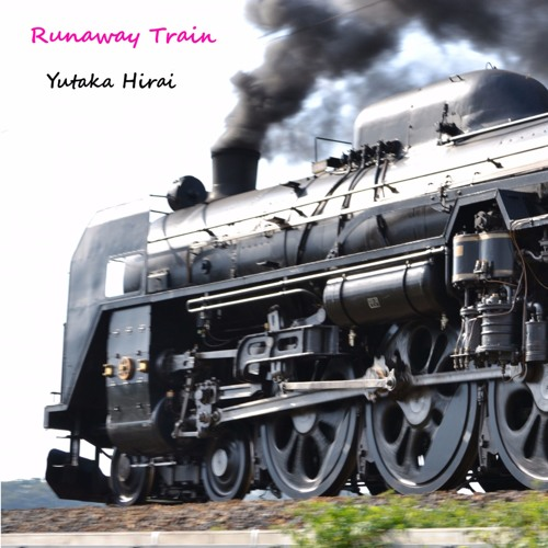 Runaway Train(Now available)