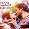 Pyaar Manga Hai (feat. Zareen Khan) - Songs.PK