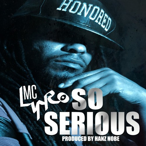 SO SERIOUS (Prod by Hanz Nobe)