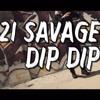21 Savage - Dip Dip