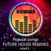 Popular songs(future house remixes)mix#3