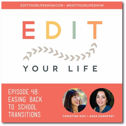 Episode 48: Easing Back To School Transitions