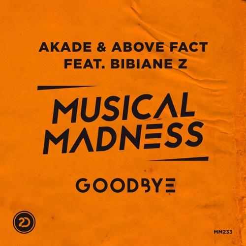 Akade & Above Fact Feat Bibiane Z - Goodbye [MM233]