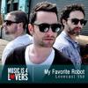 Lovecast Episode 150 - My Favorite Robot [Musicis4Lovers.com]