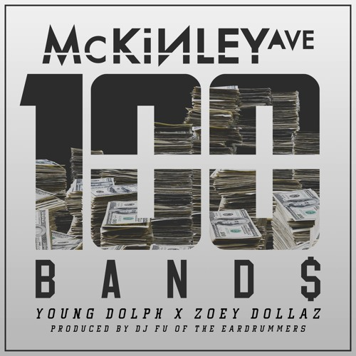 100 Bands Ft Young Dolph Zoey Dollaz Prod By Dj Fu By Mckinley