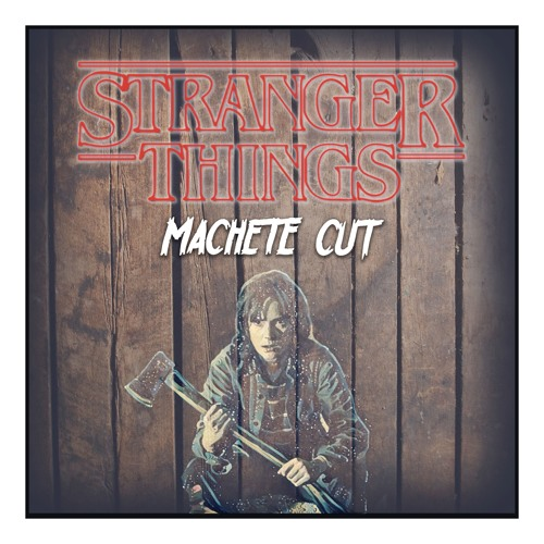 Machete - Stranger Things [Main Theme Soundtrack] (Remix)
