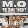 M.O - Who Do You Think Of? (McGrego Remix)
