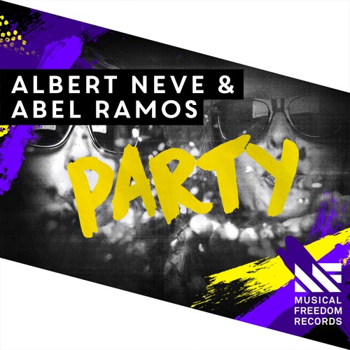 Albert Neve, Abel Ramos - Party (Original Mix)