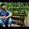 Download Jaane ek pal na chain aave - Vishal Wakchaure - Original Mp3